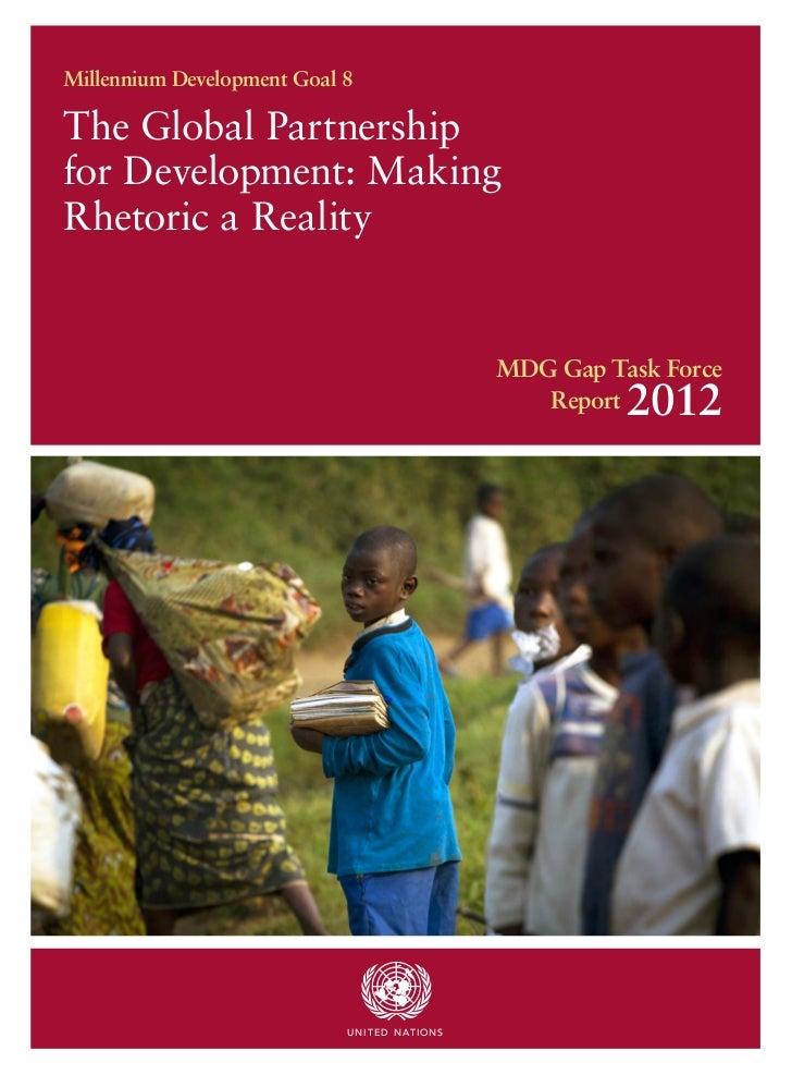 Millennium Development Goal 8The Global Partnershipfor Development: MakingRhetoric a Reality                              ...