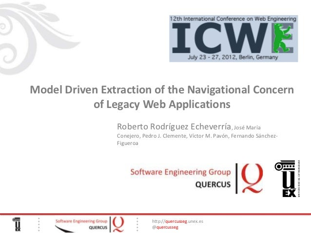Model Driven Extraction of the Navigational Concern           of Legacy Web Applications                Roberto Rodríguez ...
