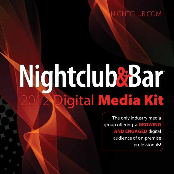 nightclub.com2012 Digital Media Kit                The only industry media            group offering a growing            ...