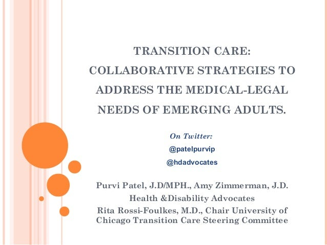 TRANSITION CARE:COLLABORATIVE STRATEGIES TOADDRESS THE MEDICAL-LEGAL NEEDS OF EMERGING ADULTS.                 On Twitter:...