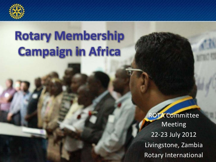 Rotary MembershipCampaign in Africa                      ROTA Committee                           Meeting                 ...