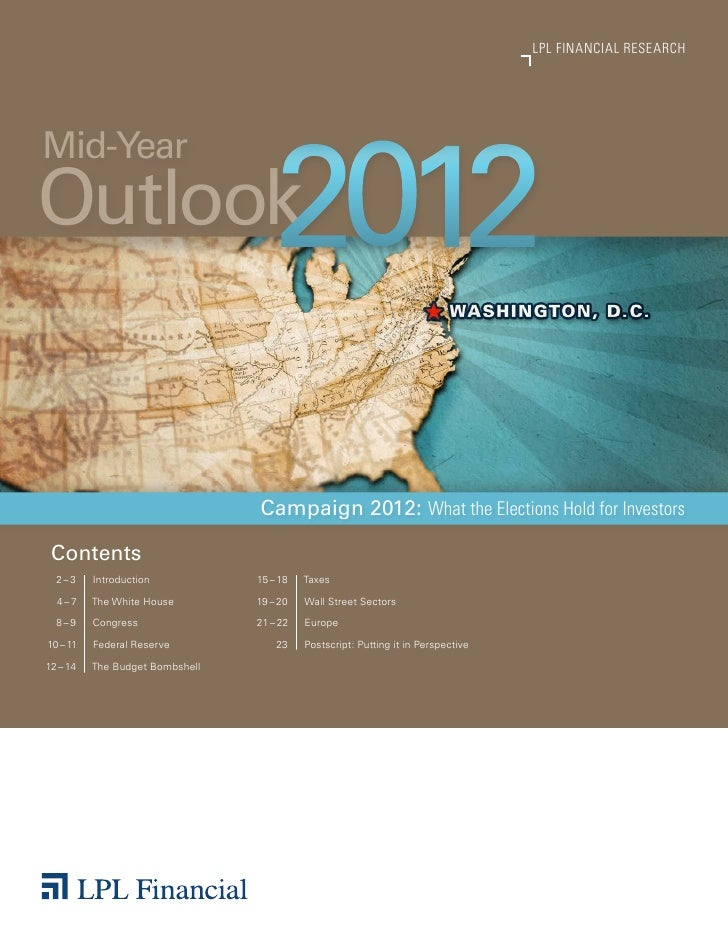 LPL FINANCIAL RESEARCH                                    2012Mid-YearOutlook                                 Campaign 201...