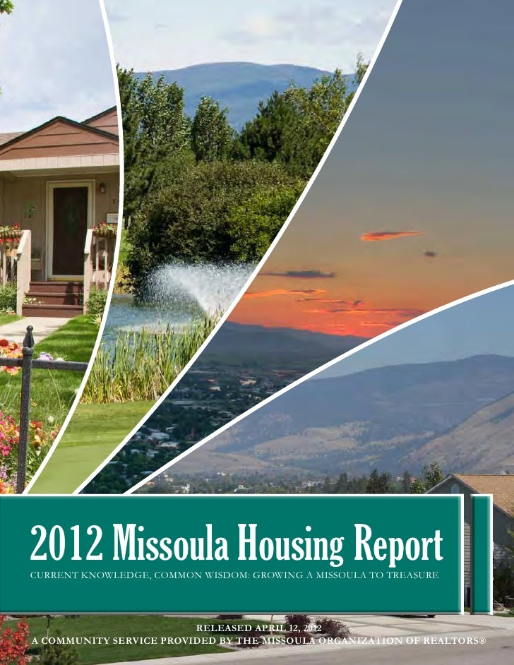 2012 Missoula Housing ReportCurrent Knowledge, Common Wisdom: growing a missoula to treasure                         Relea...
