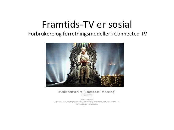 "Framtids-TV er sosialForbrukere og forretningsmodeller i Connected TV              Medienettverket ""Framtidas TV-seeing""  ..."