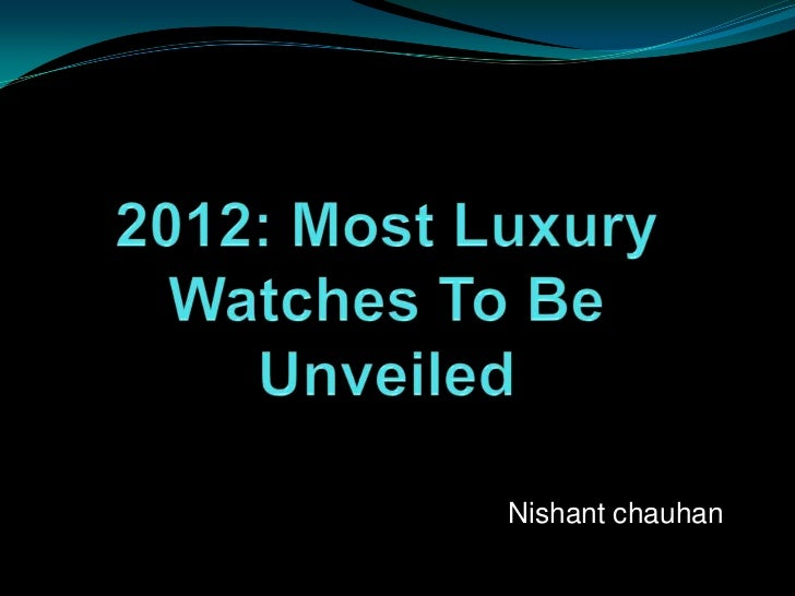 2012 most luxiurious watches