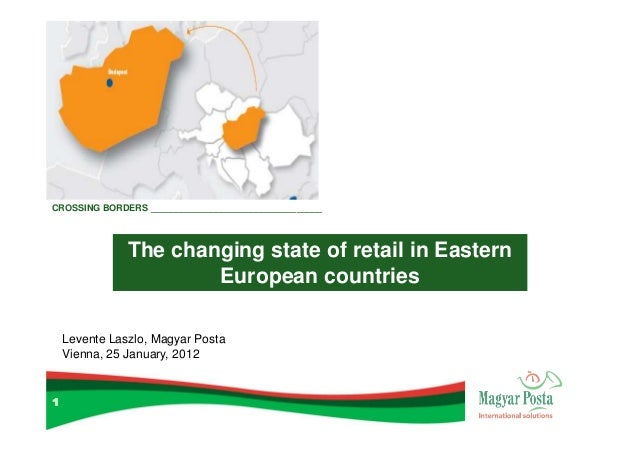 CROSSING BORDERS __________________________________               The changing state of retail in Eastern                 ...