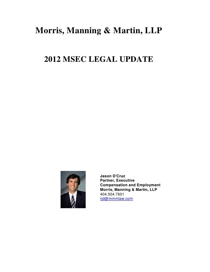 Morris, Manning & Martin, LLP  2012 MSEC LEGAL UPDATE              Jason DCruz              Partner, Executive            ...