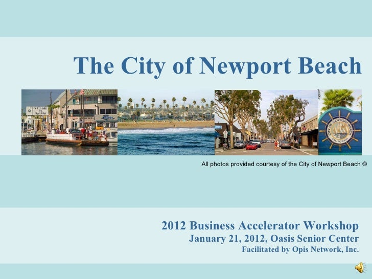 2012 Business Accelerator Workshop January 21, 2012, Oasis Senior Center Facilitated by Opis Network, Inc. The City of New...