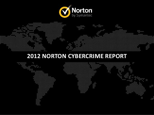 2012 NORTON CYBERCRIME REPORT