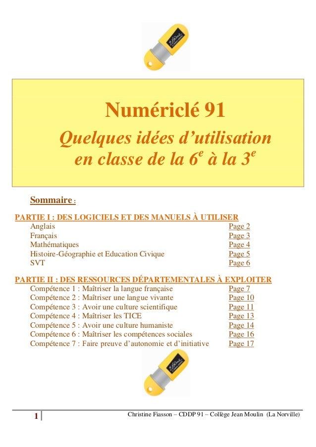 Numériclé 91           Quelques idées d'utilisation                             e       e            en classe de la 6 à l...