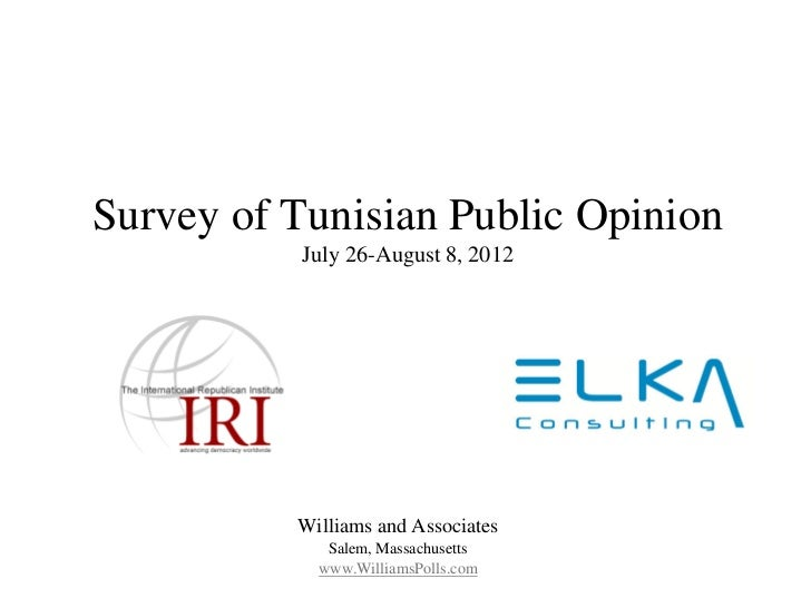 Survey of Tunisian Public Opinion          July 26-August 8, 2012          Williams and Associates             Salem, Mass...