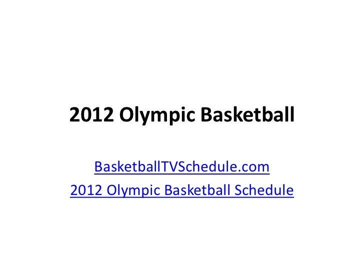 2012 Olympic Basketball   BasketballTVSchedule.com2012 Olympic Basketball Schedule