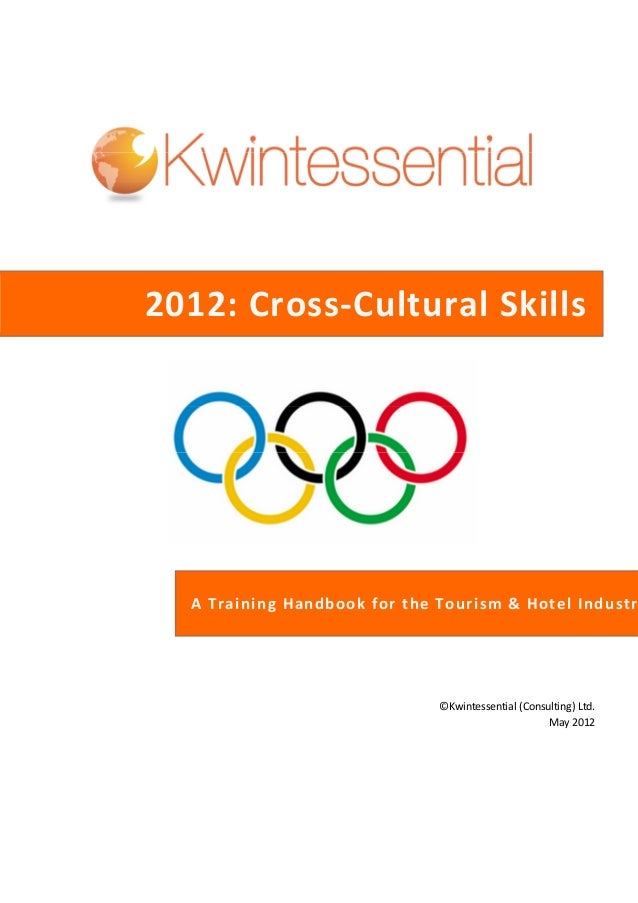 2012: Cross-Cultural Skills ©Kwintessential (Consulting) Ltd. May 2012 A Training Handbook for the Tourism & Hotel Industr