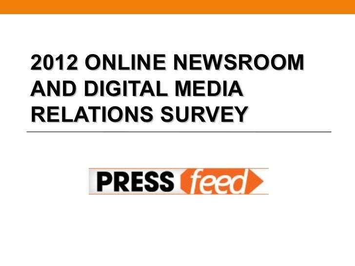 2012 ONLINE NEWSROOMAND DIGITAL MEDIARELATIONS SURVEY