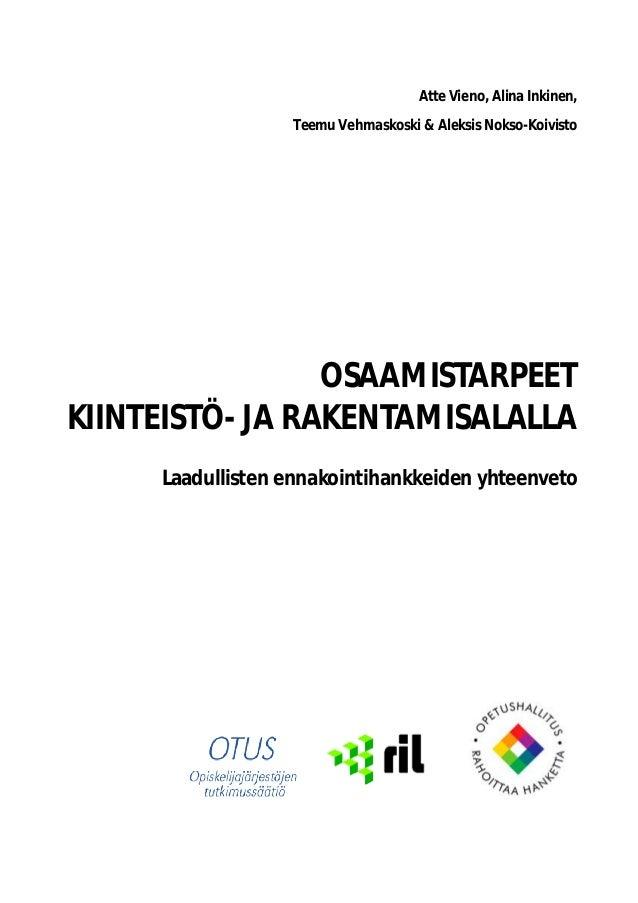Atte Vieno, Alina Inkinen, Teemu Vehmaskoski & Aleksis Nokso-Koivisto OSAAMISTARPEET KIINTEISTÖ- JA RAKENTAMISALALLA Laadu...