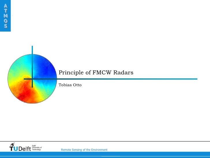 ATMOS                    Principle of FMCW Radars                    Tobias Otto    Delft    University of    Technology  ...