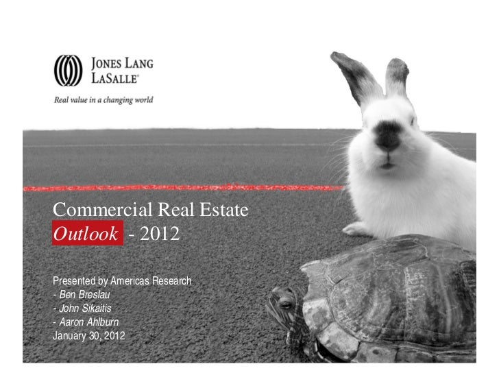 Commercial Real EstateOutlook - 2012Presented by Americas Research- Ben Breslau- John Sikaitis- Aaron AhlburnJanuary 30, 2...