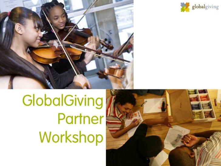 GlobalGiving     Partner  Workshop