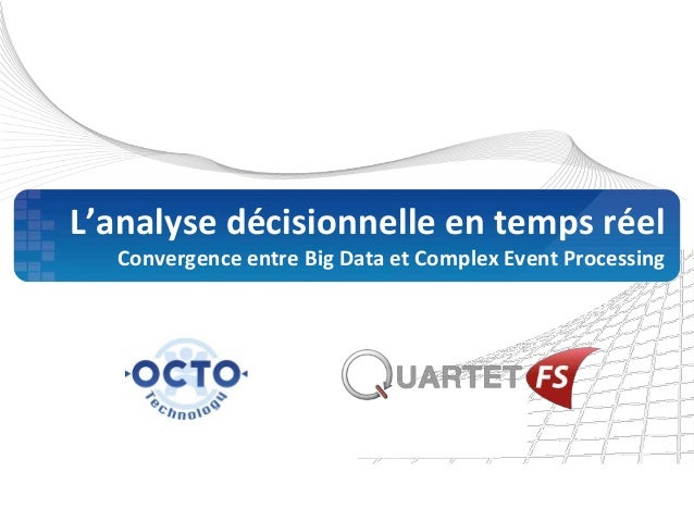 L'analyse décisionnelle en temps réel  Convergence entre Big Data et Complex Event Processing
