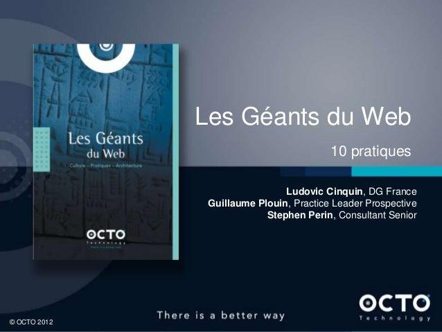 OCTO 2012 : Les pratiques des geants du web