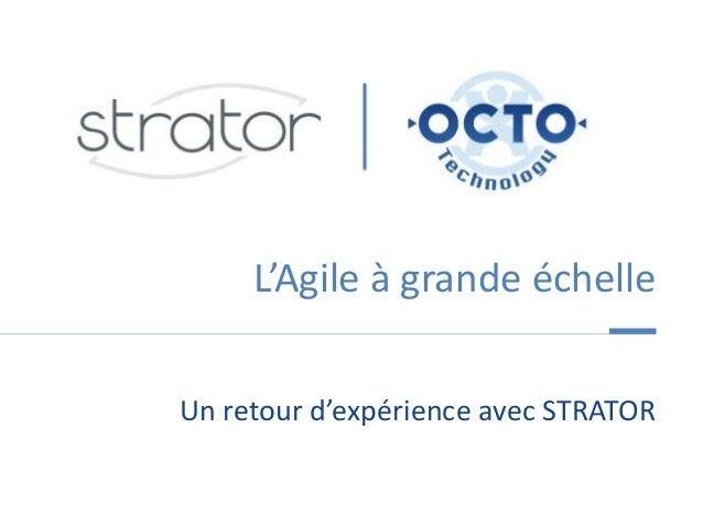 OCTO 2012 - L'agilité à grande échelle, retour d'expérience avec Strator