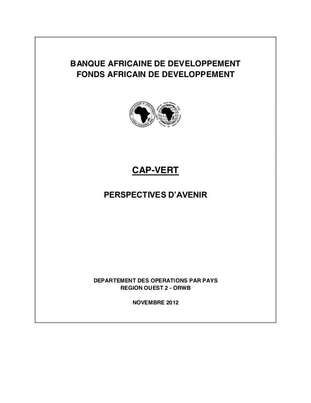 BANQUE AFRICAINE DE DEVELOPPEMENTFONDS AFRICAIN DE DEVELOPPEMENTCAP-VERTPERSPECTIVES D'AVENIRDEPARTEMENT DES OPERATIONS P...