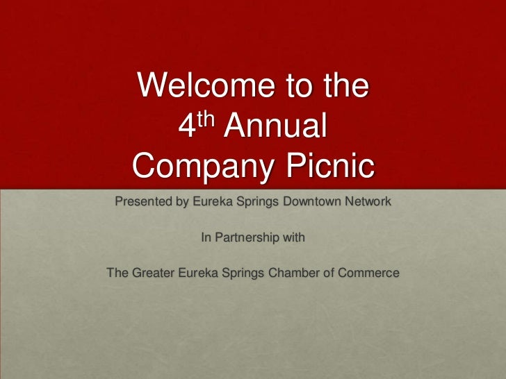 Welcome to the     4th Annual   Company Picnic Presented by Eureka Springs Downtown Network              In Partnership wi...