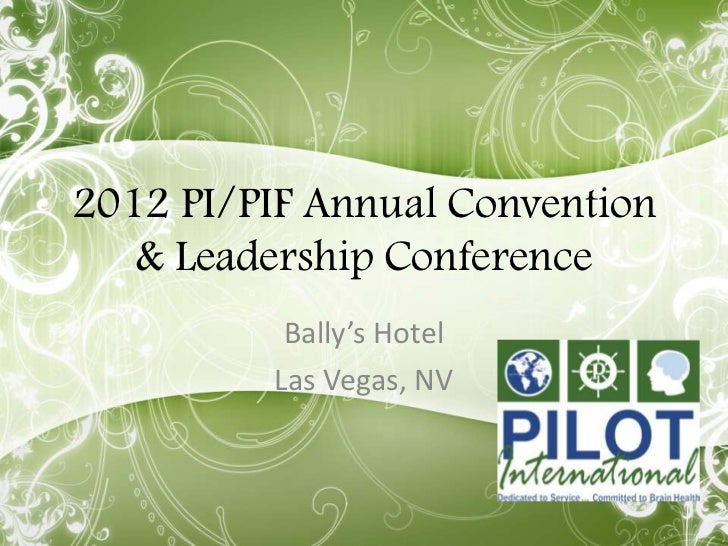 2012 PI/PIF Annual Convention   & Leadership Conference           Bally's Hotel          Las Vegas, NV
