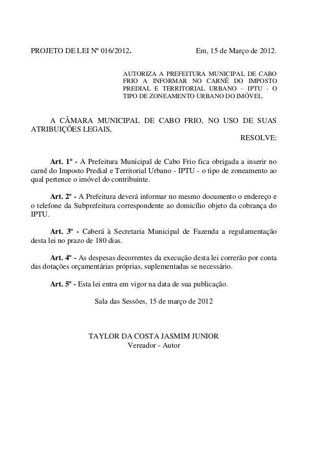 PROJETO DE LEI Nº 016/2012.  Em, 15 de Março de 2012.  AUTORIZA A PREFEITURA MUNICIPAL DE CABO FRIO A INFORMAR NO CARNÊ DO...