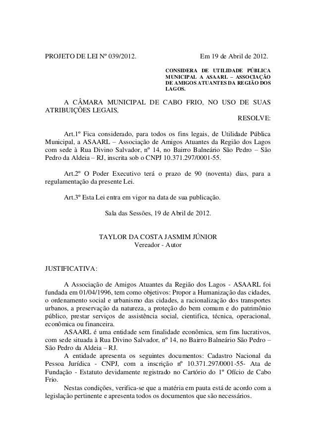 2012 pl   considera de utilidade pública municipal a asaarl – associação de amigos atuantes da região dos lagos