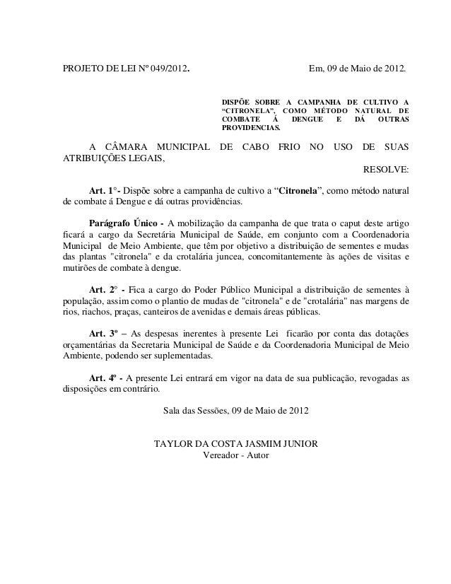 """PROJETO DE LEI Nº 049/2012.  Em, 09 de Maio de 2012.  DISPÕE SOBRE A CAMPANHA DE CULTIVO A """"CITRONELA"""", COMO MÉTODO NATURA..."""