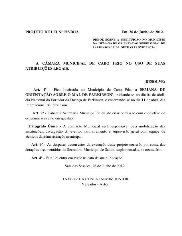 """PROJETO DE LEI Nº 075/2012.  Em, 26 de Junho de 2012. DISPÕE SOBRE A INSTITUIÇÃO NO MUNICIPIO DA """"SEMANA DE ORIENTAÇÃO SOB..."""