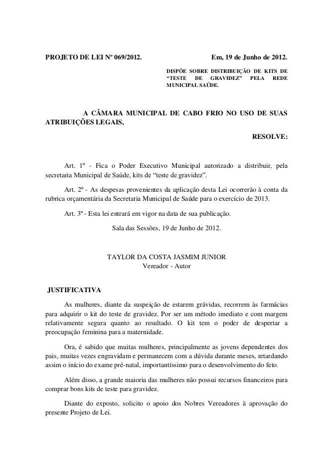 """PROJETO DE LEI Nº 069/2012.  Em, 19 de Junho de 2012. DISPÕE SOBRE DISTRIBUIÇÃO DE KITS DE """"TESTE DE GRAVIDEZ"""" PELA REDE M..."""