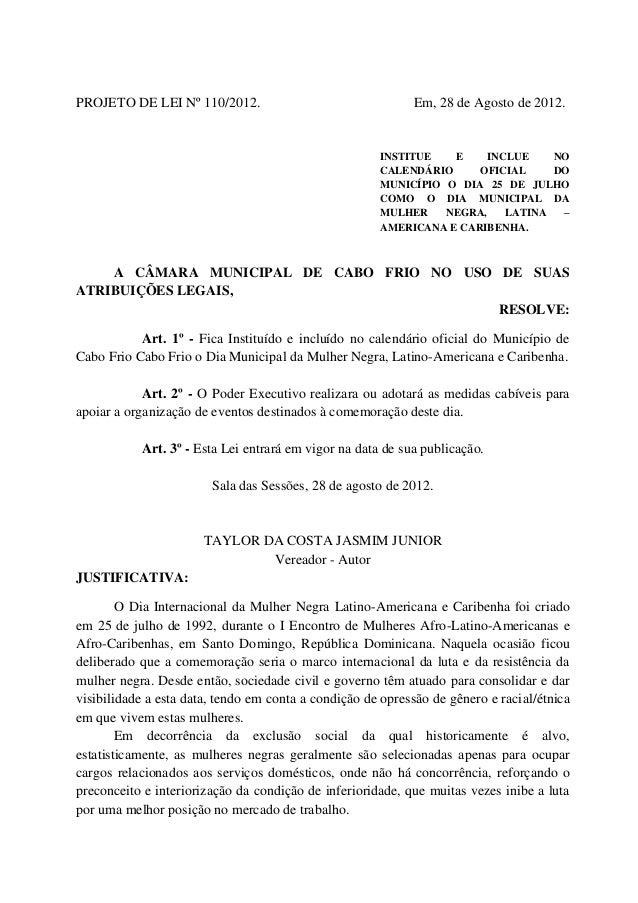 PROJETO DE LEI Nº 110/2012.  Em, 28 de Agosto de 2012.  INSTITUE E INCLUE NO CALENDÁRIO OFICIAL DO MUNICÍPIO O DIA 25 DE J...