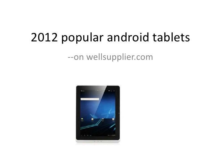 2012 popular android tablets      --on wellsupplier.com