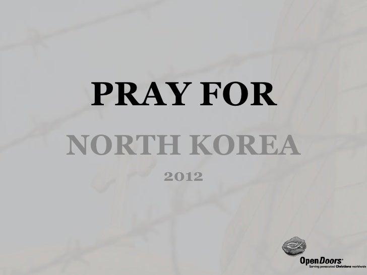 PRAY FORNORTH KOREA    2012