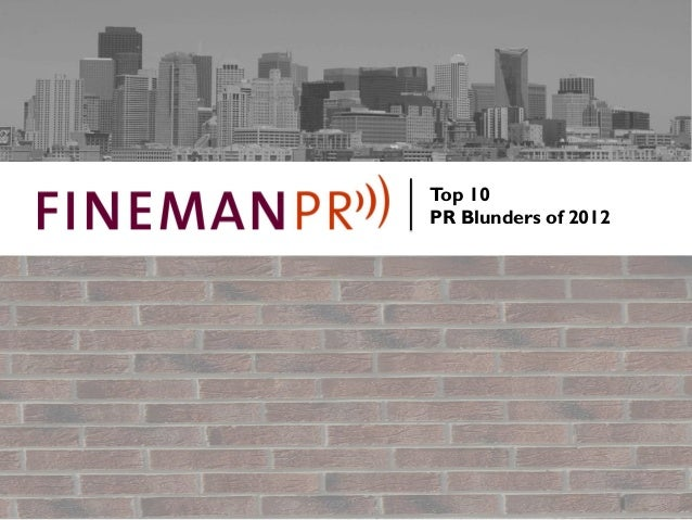 Top 10 PR Blunders of 2012 -18th Annual List by Crisis Communication Experts