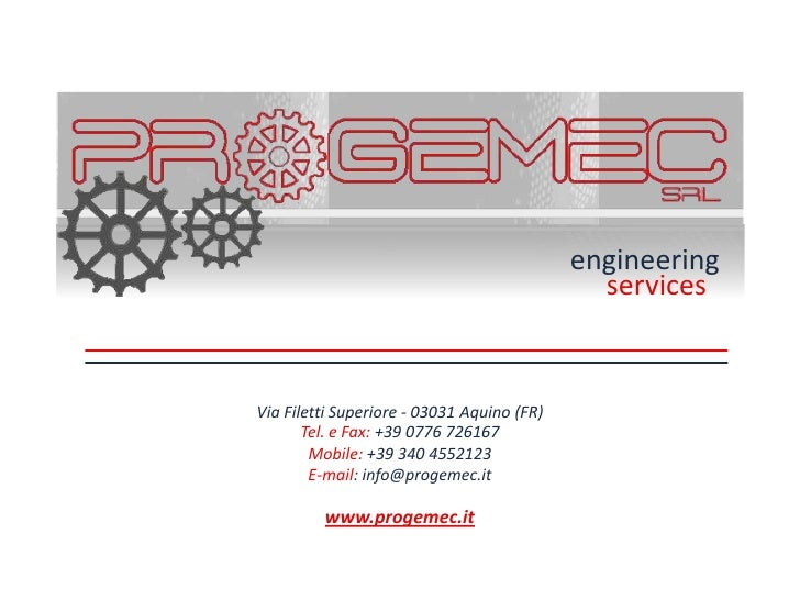 engineering                                              servicesVia Filetti Superiore - 03031 Aquino (FR)       Tel. e Fa...