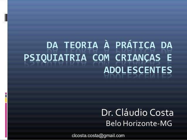 Dr. Cláudio Costa              Belo Horizonte-MGclcosta.costa@gmail.com