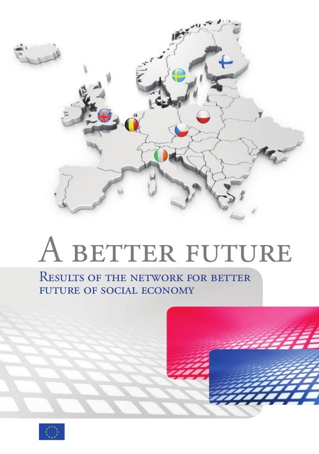 1 A better future Results of the network for better future of social economy