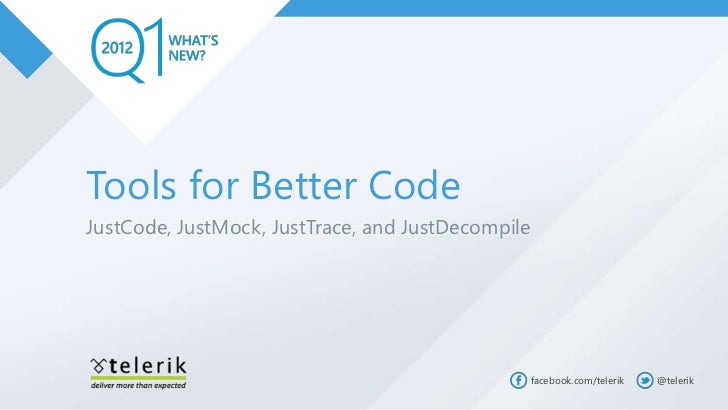 Tools for Better CodeJustCode, JustMock, JustTrace, and JustDecompile                                               facebo...