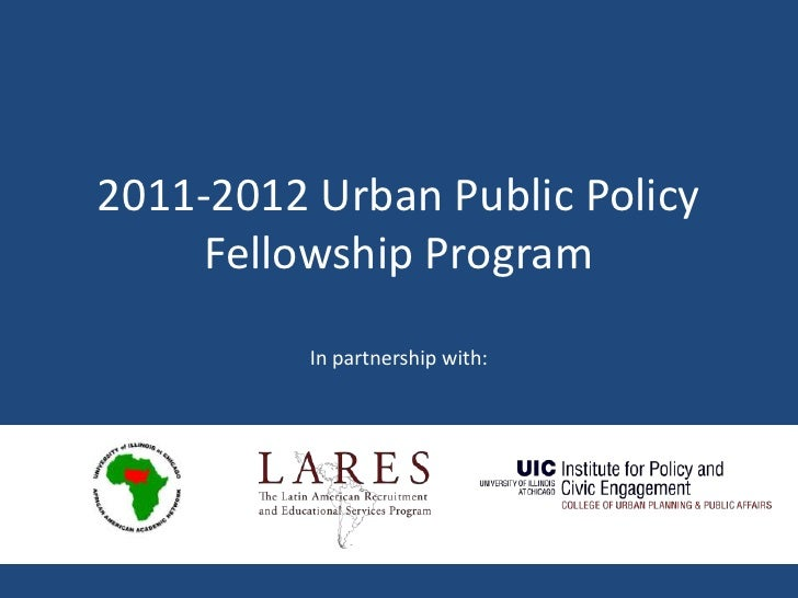 2011-2012 Urban Public Policy     Fellowship Program          In partnership with: