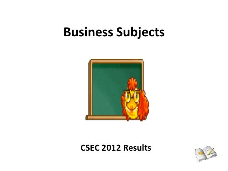 Business Subjects  CSEC 2012 Results