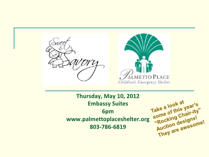 Thursday, May 10, 2012      Embassy Suites           6pmwww.palmettoplaceshelter.org       803-786-6819