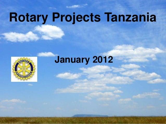 Rotary Projects Tanzania       January 2012