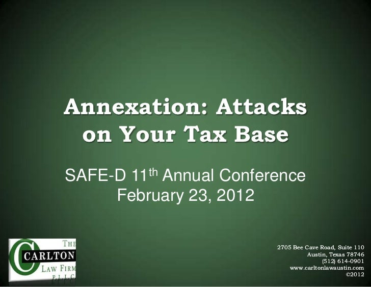 2012 Safe D 11th Annual Conference   Annexation Attacks On Your Tax Base