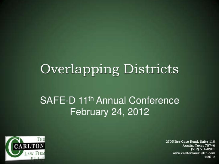 Overlapping DistrictsSAFE-D 11th Annual Conference     February 24, 2012                          2705 Bee Cave Road, Suit...
