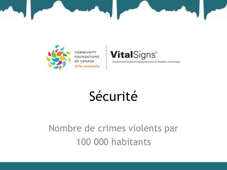 SécuritéNombre de crimes violents par     100 000 habitants