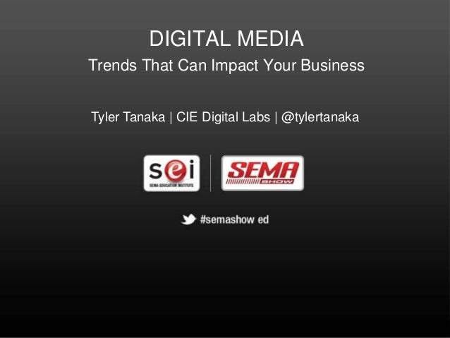 Digital Media - Trends That Can Impact Your Business