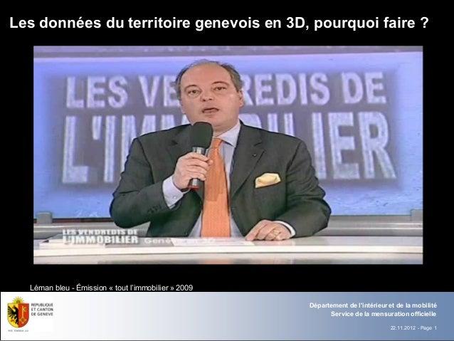 Les données du territoire genevois en 3D, pourquoi faire ?  Léman bleu - Émission « tout l'immobilier » 2009              ...